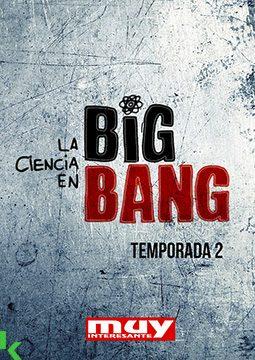 LA CIENCIA EN BIG BANG - T2