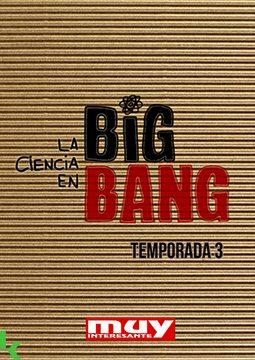 LA CIENCIA EN BIG BANG - T3